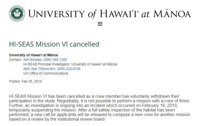 2월 25일, 하와이대는 홈페이지를 통해 임무를 취소한다고 발표했다. 하지만 안전사고나 하차 원인에 대해 더 자세한 사항은 공개하지 않고 있다.