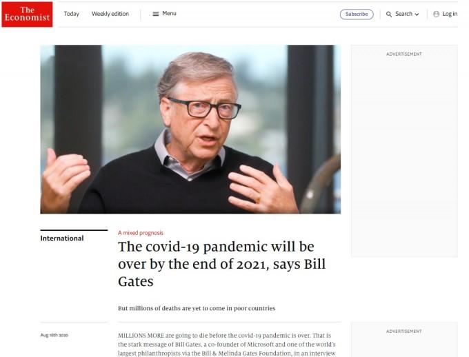 빌 게이츠 빌앤드멀린다게이츠재단 의장이 18일 영국 주간지 이코노미스트와의 인터뷰에서 코로나19 종식을 위해 부유한 국가들이 백신 적정 가격 보전에 참여해야 한다고 지적했다. 이코노미스트 화면 캡쳐