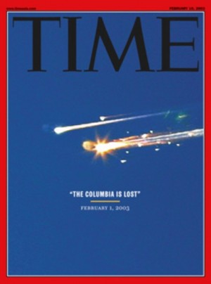 1986년 우주왕복선 챌린저호가 발사직후 공중폭발해 승무원 7명이 사망 한 지 17년만에 또다시 대형사고가 발생한 바 있다. 우주왕복선 컬럼비아호가 지구귀환 도중 공중폭발하는 장면이 실린 타임지 표지